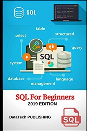 Download SQL: SQL for Beginners. Learn SQL Database Programming for Absolute Beginners, 2019 Edition. free book as epub format