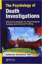 Book The Psychology of Death Investigations: Behavioral Analysis for Psychological Autopsy and Criminal Profiling free