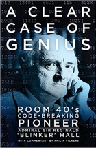 Book A Clear Case of Genius: Room 40's Code-breaking Pioneer free