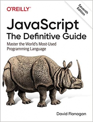 Download JavaScript: The Definitive Guide: Master the World's Most-Used Programming Language free book as pdf format