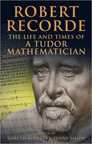Download Robert Recorde: The Life and Times of a Tudor Mathematician free book as epub format