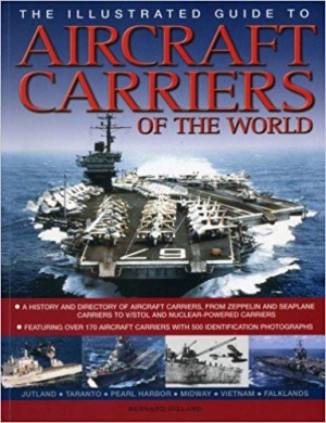 Download The Illustrated Guide to Aircraft Carriers of the World: Featuring over 170 aircraft carriers with 500 identification photographs free book as pdf format