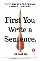 Book First You Write a Sentence: The Elements of Reading, Writing . . . and Life free