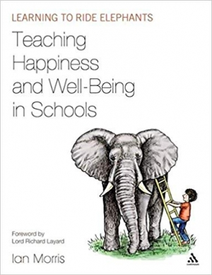 Download Teaching Happiness and Well-Being in Schools: Learning to ride elephants free book as pdf format