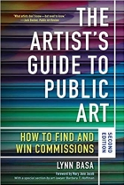 The Artist's Guide to Public Art: How to Find and Win Commissions, 2nd Edition