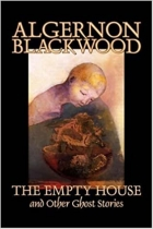 Book Algernon Blackwood: The Empty House and Other Ghost Stories free