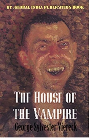 Download The House of the Vampire: George Sylvester Viereck free book as pdf format