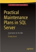 Practical Maintenance Plans in SQL Server