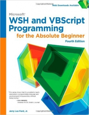 Download Microsoft Wsh And Vbscript Programming For The Absolute Beginner, 4th Edition free book as pdf format