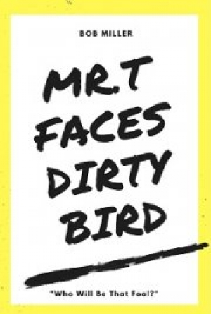 Download Mr.T Faces Dirty Bird free book as pdf format