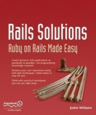 Book Rails Solutions: Ruby on Rails Made Easy free