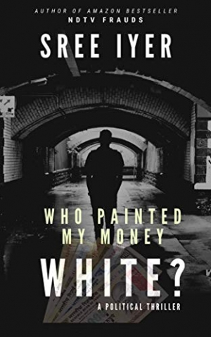 Download Who painted my money white: When greed drives everything else and everything has a price (Money series Book 1) free book as epub format