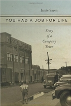 Book You Had a Job for Life: Story of a Company Town free