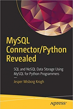 Download MySQL Connector/Python Revealed: SQL and NoSQL Data Storage Using MySQL for Python Programmers free book as pdf format
