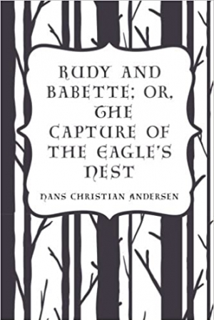 Download Rudy and Babette Or, The Capture of the Eagle's Nest free book as pdf format