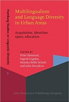 Multilingualism and Language Diversity in Urban Areas: Acquisition, identities, space, education (Hamburg Studies on Linguistic Diversity)