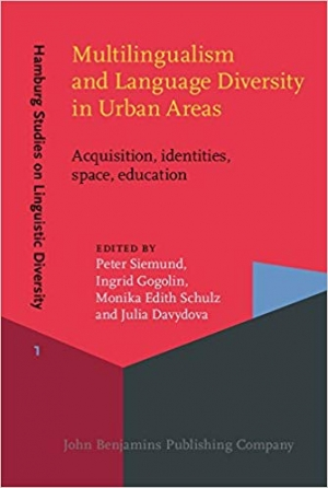 Download Multilingualism and Language Diversity in Urban Areas: Acquisition, identities, space, education (Hamburg Studies on Linguistic Diversity) free book as pdf format