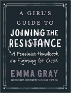 Book A Girl's Guide to Joining the Resistance A Feminist Handbook on Fighting for Good free