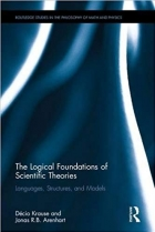Book The Logical Foundations of Scientific Theories: Languages, Structures, and Models (Routledge Studies in the Philosophy of Mathematics and Physics) free