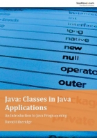 Book Java: Classes in Java Applications – An Introduction to Java Programming free