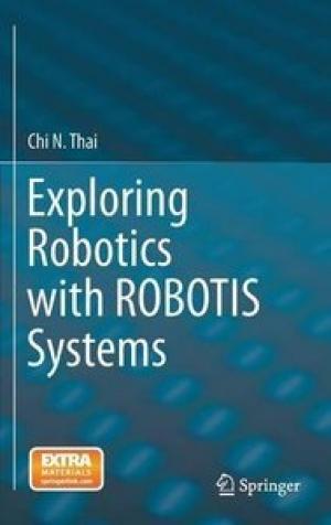 Download Exploring Robotics with ROBOTIS Systems free book as pdf format