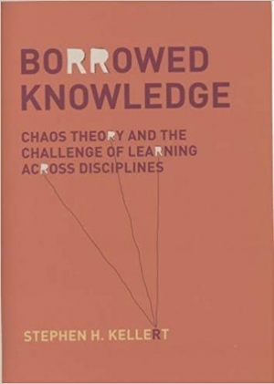 Download Borrowed Knowledge: Chaos Theory and the Challenge of Learning across Disciplines free book as pdf format