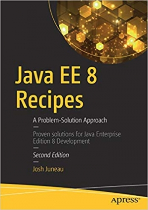Download Java EE 8 Recipes: A Problem-Solution Approach free book as pdf format