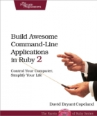 Book Build Awesome Command-Line Applications in Ruby 2 free