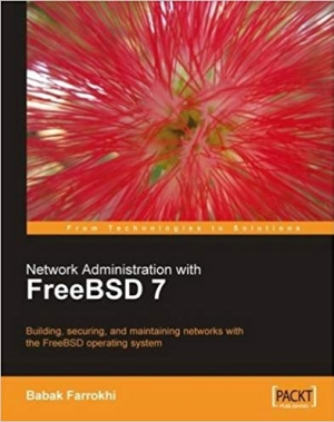 Download Network Administration with FreeBSD 7: Building, securing, and maintaining networks with the FreeBSD operating system free book as pdf format
