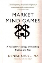Book Market Mind Games: A Radical Psychology of Investing, Trading and Risk free