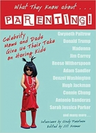 Book What They Know About...PARENTING!: Celebrity Moms and Dads Give Us Their Take on Having Kids free
