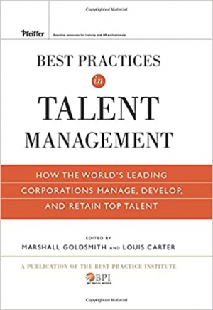 Download Best Practices in Talent Management: How the World's Leading Corporations Manage, Develop, and Retain Top Talent free book as pdf format