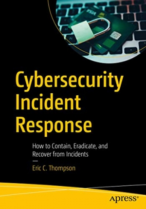 Download Cybersecurity Incident Response: How to Contain, Eradicate, and Recover from Incidents free book as pdf format