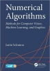 Book Numerical Algorithms: Methods for Computer Vision, Machine Learning, and Graphics free