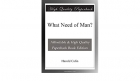 Book What Need of Man? free