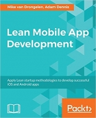 Book Lean Mobile App Development: Apply Lean startup methodologies to develop successful iOS and Android apps free