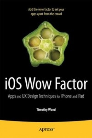 Ios Wow Factor Apps And Ux Design Techniques For Iphone And Ipad Ebook Mobile Computing