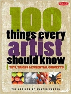 Book 100 Things Every Artist Should Know: Tips, Tricks & Essential Concepts free