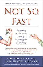Book Not So Fast: Parenting Your Teen Through the Dangers of Driving free