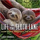 Book Life in the Sloth Lane: Slow Down and Smell the Hibiscus free