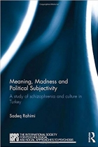 Book Meaning, Madness and Political Subjectivity: A study of schizophrenia and culture in Turkey free