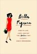Book Bella Figura How to Live, Love, and Eat the Italian Way free