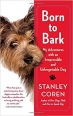 Book Born to Bark: My Adventures with an Irrepressible and Unforgettable Dog free