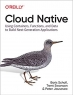 Book Cloud Native: Using Containers, Functions, and Data to Build Next-Generation Applications free