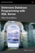 Defensive Database Programming with SQL Server