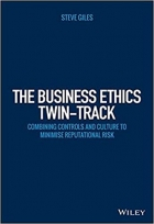 Book The Business Ethics Twin-Track: Combining Controls and Culture to Minimise Reputational Risk (Wiley Corporate F&A) free