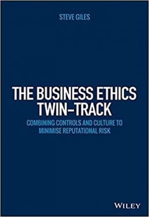 Download The Business Ethics Twin-Track: Combining Controls and Culture to Minimise Reputational Risk (Wiley Corporate F&A) free book as pdf format