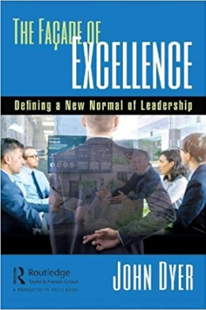 Download The Façade of Excellence: Defining a New Normal of Leadership free book as pdf format