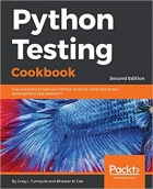 Python Testing Cookbook.: Easy solutions to test your Python projects using test-driven development and Selenium, 2nd Edition