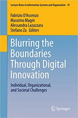 Download Blurring the Boundaries Through Digital Innovation: Individual, Organizational, and Societal Challenges (Lecture Notes in Information Systems and Organisation Book 19) free book as pdf format